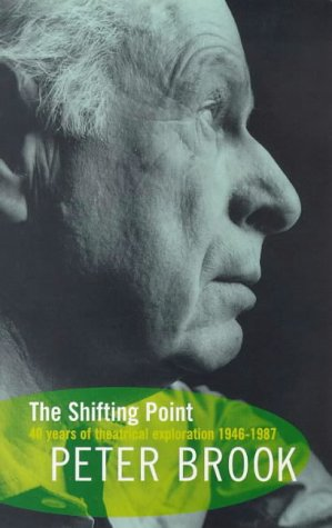 9780413612809: The Shifting Point: Forty Years of Theatrical Exploration, 1946-87 (Biography and Autobiography)