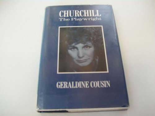 9780413613103: Churchill the Playwright ([Modern theatre profiles])