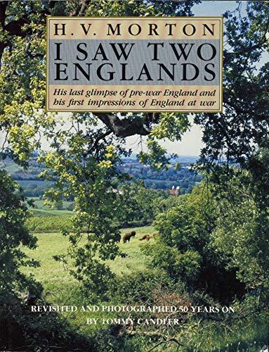 I Saw Two Englands: Morton, H. V.