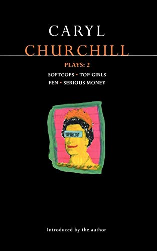 9780413622709: Churchill Plays 2: Softcops; Top Girls; Fen; Serious Money (Contemporary Dramatists) (Vol 2)