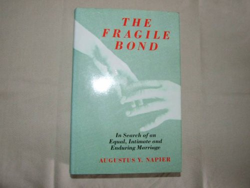 9780413623201: The Fragile Bond: In Search of an Equal, Intimate and Enduring Marriage