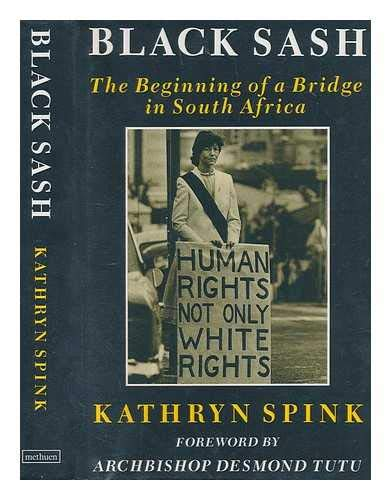 9780413623805: The Black Sash: Beginning of a Bridge in South Africa