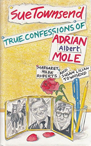 9780413624505: True Confessions of Adrian Albert Mole, Margaret Hilda Roberts and Susan Lilian Townsend