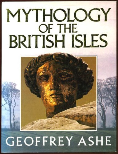 Mythology of the British Isles (9780413629906) by Geoffrey Ashe