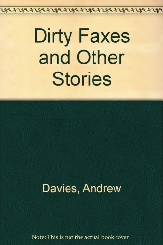 Dirty Faxes: And Other Stories (9780413632708) by Davies, Andrew