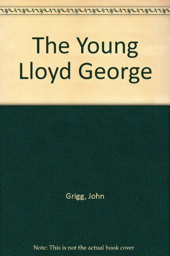 The Young Lloyd George: Grigg, John