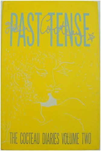 Past Tense: The Cocteau Diaries (Volume 2): Cocteau, Jean