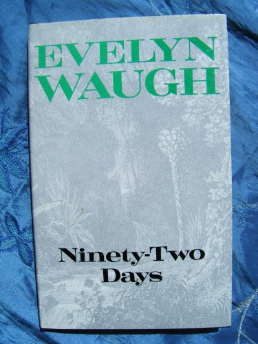 Ninety-Two Days: Waugh, Evelyn