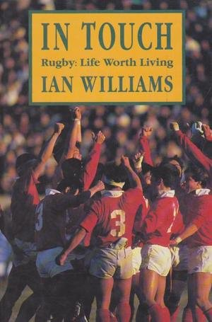 9780413646606: In Touch. Rugby: Life Worth Living