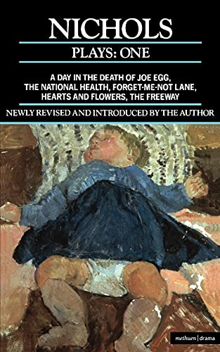 9780413648709: Nichols Plays: 1: Day in the Death of Joe Egg;The National Health; Hearts and Flowers; The Freeway; Forget-me-not Lane (Contemporary Dramatists) (Vol 1)