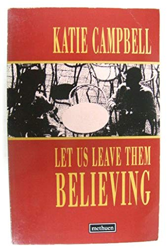 Let Us Leave Them Believing: Campbell, Katie