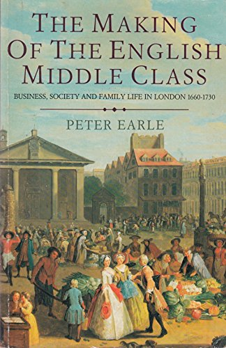 9780413652805: The Making of the English Middle Class: Business, Society and Family Life in London, 1660-1730