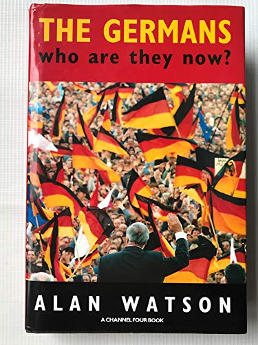 The Germans. Who Are They Now?: Watson, Alan