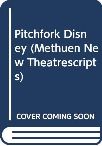 9780413656704: PITCHFORK DISNEY (Methuen New Theatrescripts)