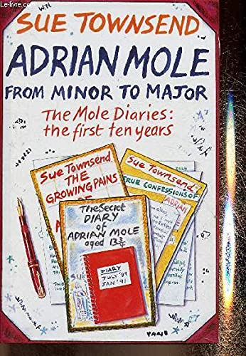 9780413657503: Adrian Mole from Minor to Major: The Mole Diaries - The First Ten Years
