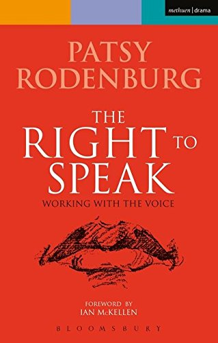 The Right to Speak : Working with the Voice: Rodenburg, Patsy