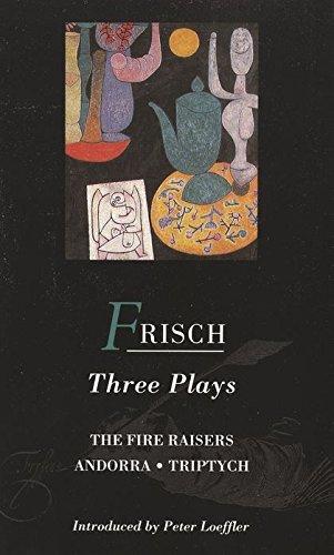 "9780413665607: Three Plays: ""Fire Raisers"", ""Andorra"", ""Triptych"" (World Dramatists)"
