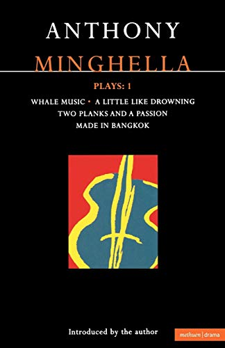 Minghella Plays: 1: Whale Music; A Little Like Drowning; Two Planks and a Passion; Made in Bangkok ...