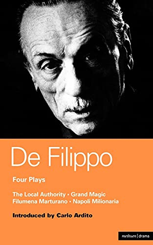 De Filippo Four Plays : The Local: Carlo Ardito; Eduardo