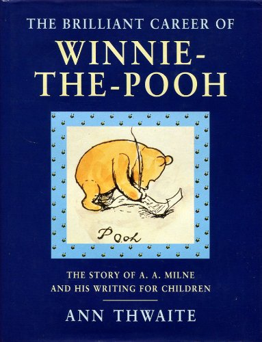9780413667106: The Brilliant Career of Winnie-the-Pooh: Story of A.A.Milne and His Writing for Children