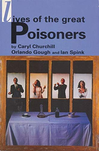 LIVES OF GREAT POISONERS (Methuen Modern Plays): Churchill, Caryl
