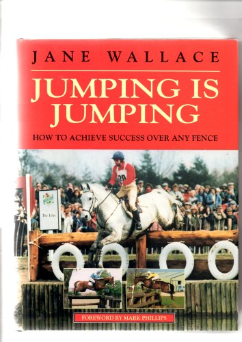 9780413673602: Jumping Is Jumping: How to Achieve Success over Any Fence