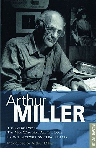 """9780413680105: Miller Plays: """"Golden Years"""", The """"Man Who Had All the Luck"""", """"I Can't Remember Anything"""","""" Clara"""" v.4"""