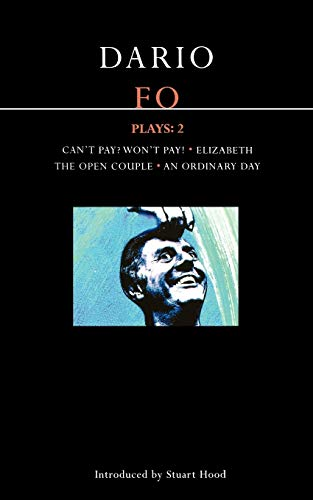 9780413680204: Fo Plays: 2: Can't Pay? Won't Pay!; Elizabeth; The Open Couple; An Ordinary Day (Contemporary Dramatists) (v. 2)