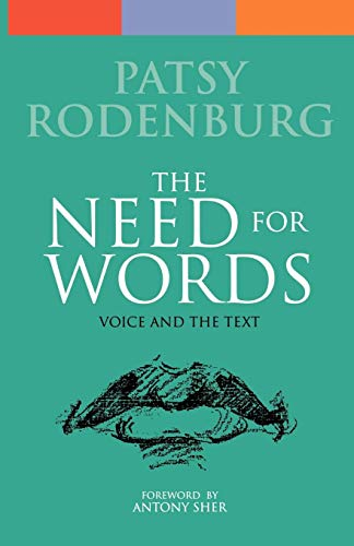 The Need for Words: Voice and the Text (Performance Books): Rodenburg, Patsy