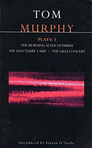 9780413683502: Murphy Plays: 3: The Morning After Optimism; The Sanctuary Lamp; The Gigli Concert (Contemporary Dramatists) (v. 3)