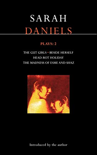 9780413690401: Daniels Plays: 2: Gut Girls , Beside Herself , Head-rot Holiday , Madness of Esme and Shaz (Contemporary Dramatists) (Vol 2)