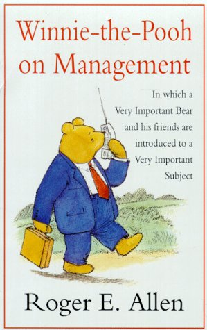 9780413697202: Winnie-the-Pooh on Management: In Which a Very Important Bear and His Friends are Introduced to a Very Important Subject