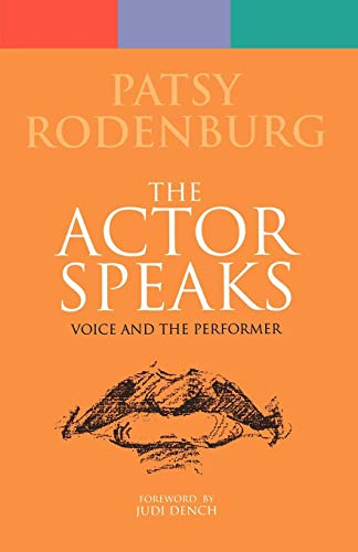 The Actor Speaks: Voice and the Performer (Performance Books): Rodenburg, Patsy