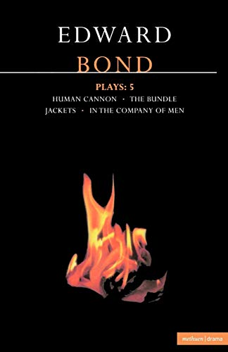 9780413703903: Edward Bond: Plays : 5 : Human Cannon, the Bundle, Jackets, in the Company of Men