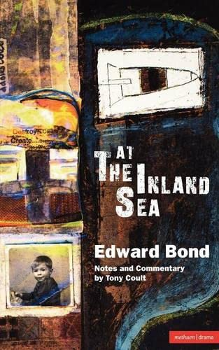 At The Inland Sea (Methuen Modern Plays.): Edward Bond, Tony