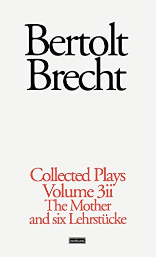 Collected Plays:St Joan,Mother,Lindbergh's Flight,Baden-Baden,He Said Yes,Decision,Exception and: Brecht, Bertolt