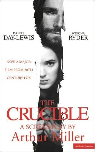 The Crucible: A Screenplay: Miller, Arthur