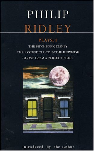 9780413711007: Philip Ridley Plays, Vol. 1: Pitchfork Disney / Fastest Clock in the Universe / Ghost from a Perfect Place