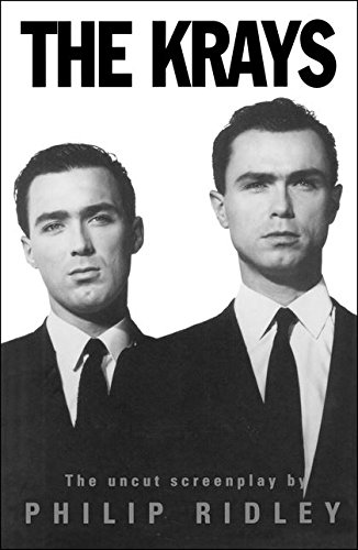 The Krays The Uncut Screenplay: Ridley, Philip.