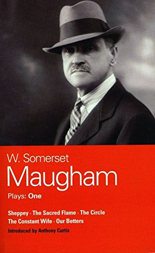 9780413713001: Maugham Plays One: Sheppy/the Sacred Flame/the Circle/the Constant Wife/Our Betters