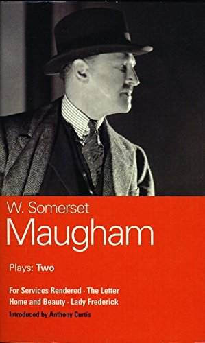 9780413713100: Maugham Plays Two: For Services Rendered/the Letter/Home and Beauty/Lady Frederick