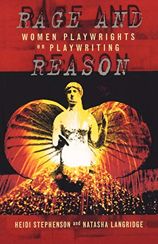 9780413716002: Rage And Reason: Women Playwrights on Playwriting (Plays and Playwrights)