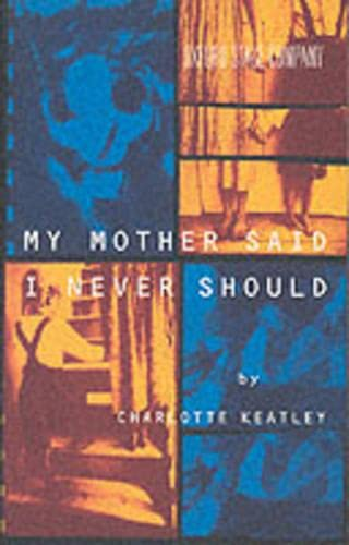 9780413716101: My Mother Said I Never Should (Methuen Modern Plays)