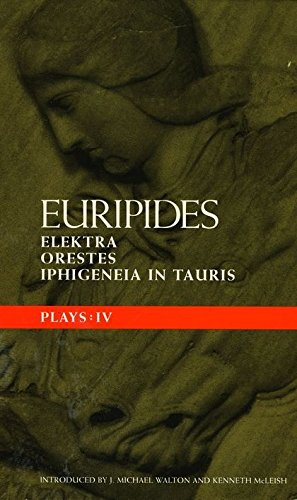 9780413716309: Euripides Plays: 4: Elektra, Orestes and Iphigeneia in Tauris (Classical Dramatists)
