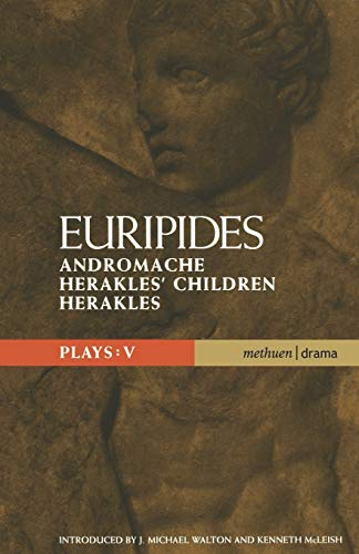 9780413716408: Euripides Plays: 5: Andromache, Herakles' Children and Herakles (Classical Dramatists) (Vol 5)
