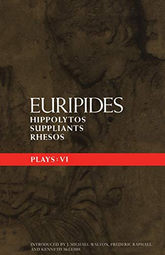 9780413716507: Euripides Plays: 6: Hippolytos, Suppliants and Rhesos (Classical Dramatists) (Vol 6)