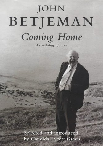 Coming home: An anthology of his prose,: John Betjeman