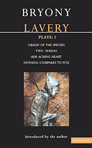 9780413723406: Lavery Plays: 1: Origin of the Species; Two Marias; Her Aching Heart; Nothing Compares to You:
