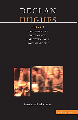 9780413723802: Hughes Plays:1: Digging for Fire; New Morning; Halloween Night; Love and a Bottle (Contemporary Dramatists) (Vol 1)