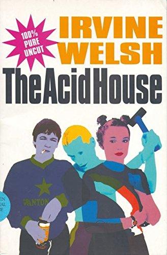 The Acid House: A Screenplay (Signed + Photo): Welsh, Irvine